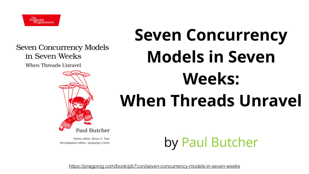 Seven Concurrency Models in Seven Weeks: When T...