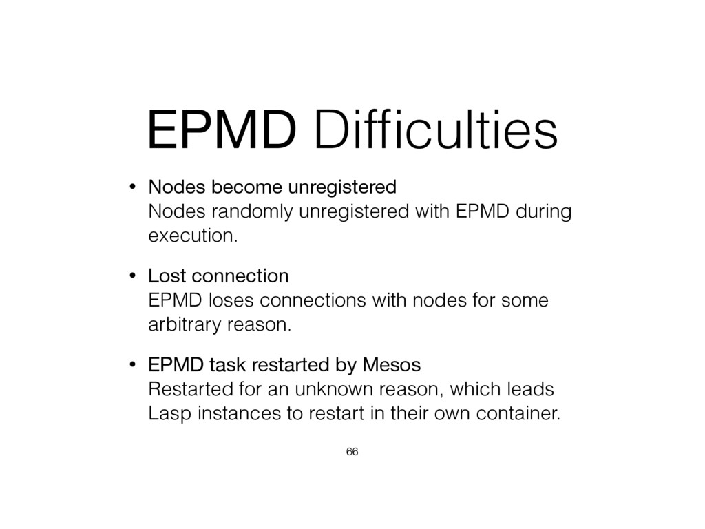 EPMD Difficulties • Nodes become unregistered N...