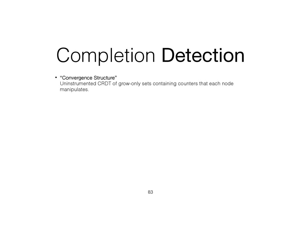 """Completion Detection • """"Convergence Structure""""..."""