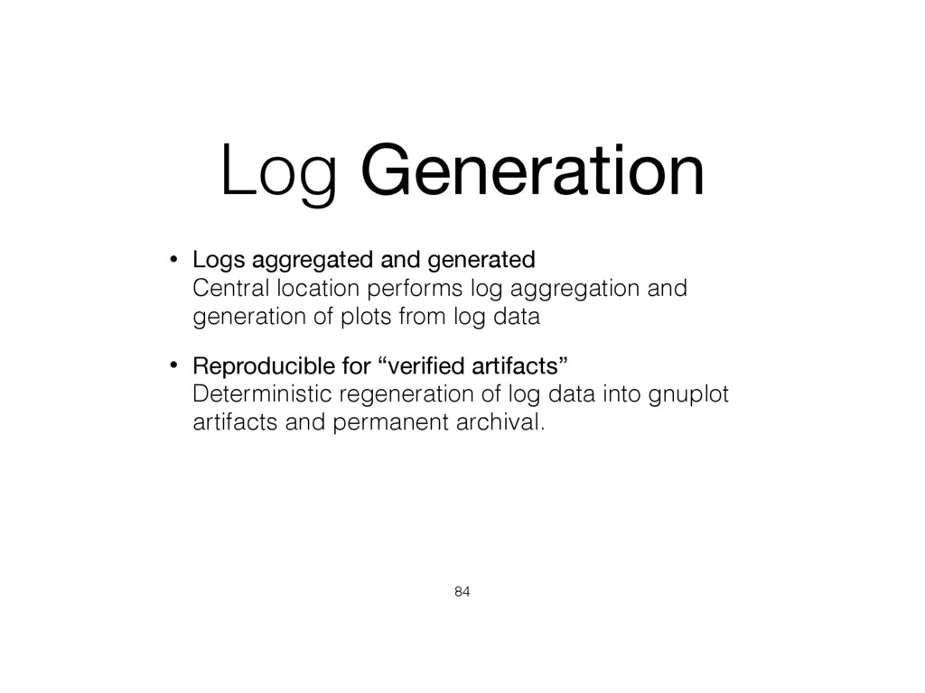 Log Generation • Logs aggregated and generated...