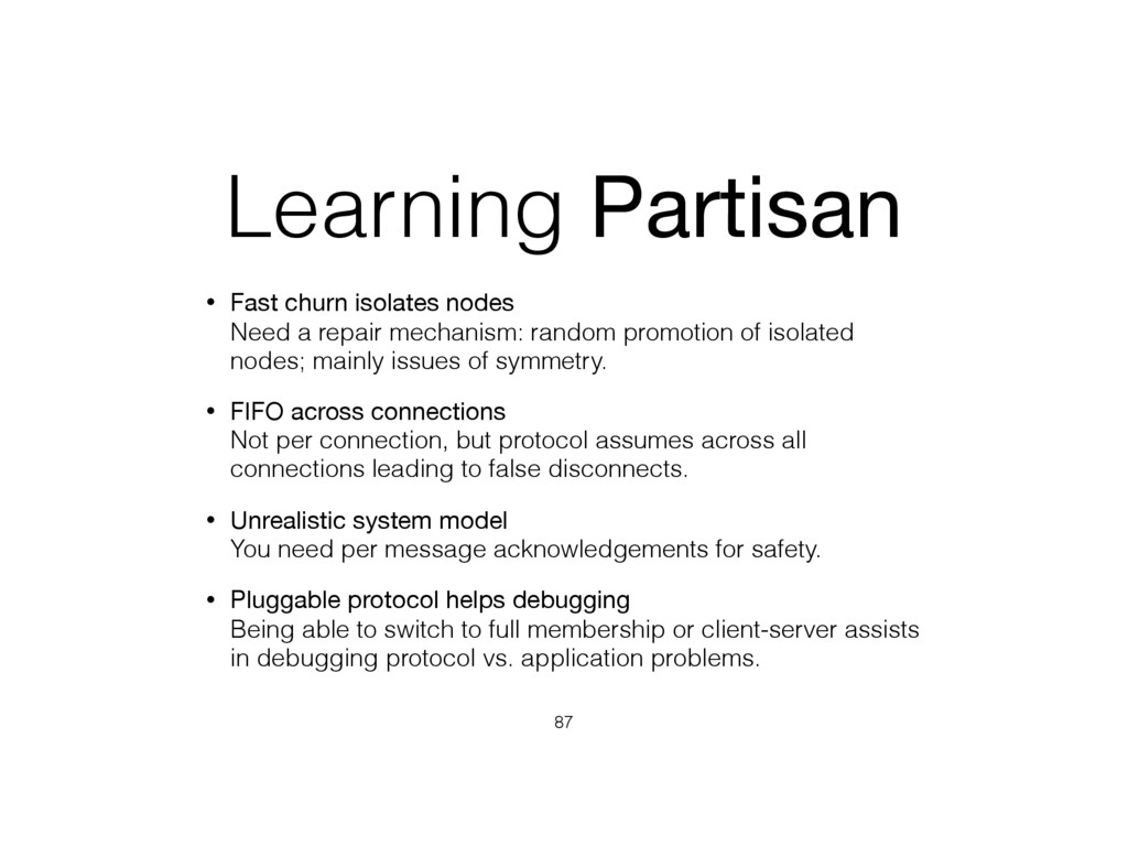 Learning Partisan • Fast churn isolates nodes ...