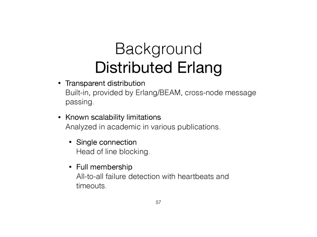 Background Distributed Erlang • Transparent dis...