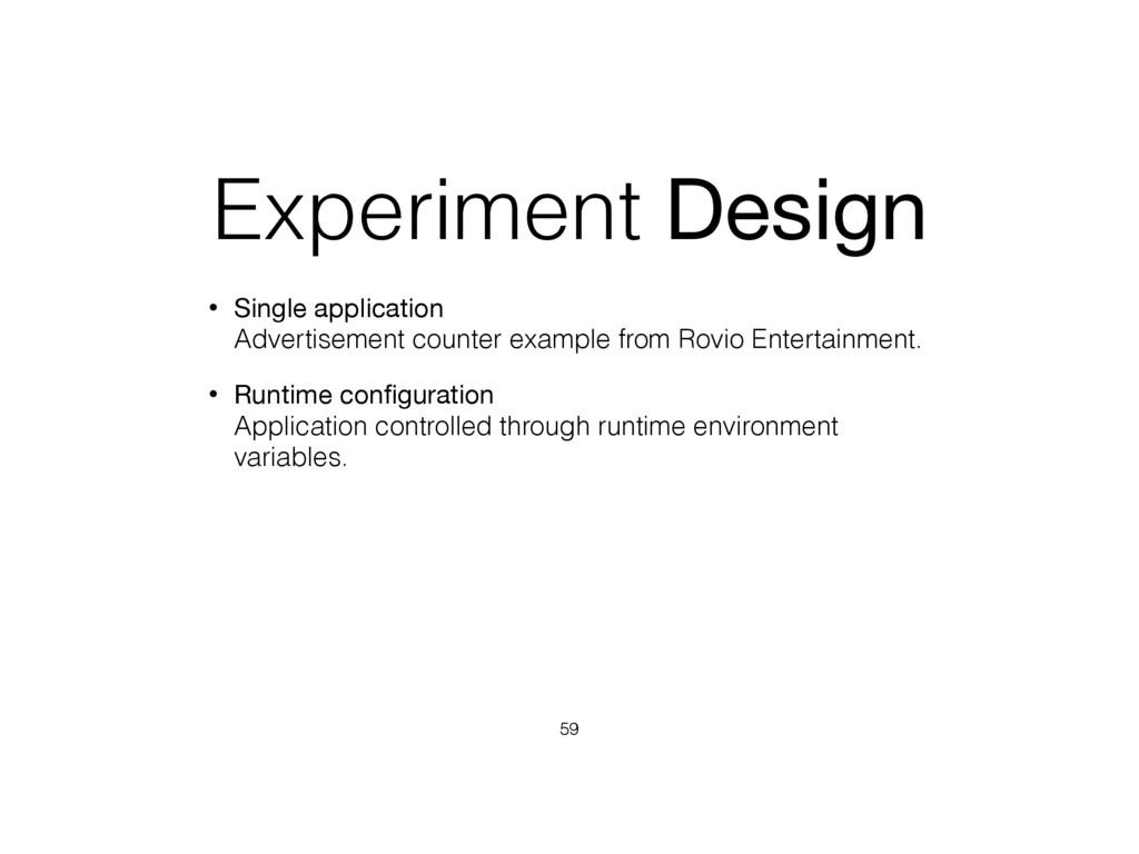 Experiment Design • Single application Adverti...