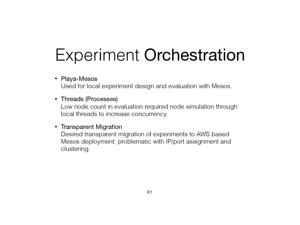 Experiment Orchestration • Playa-Mesos Used fo...