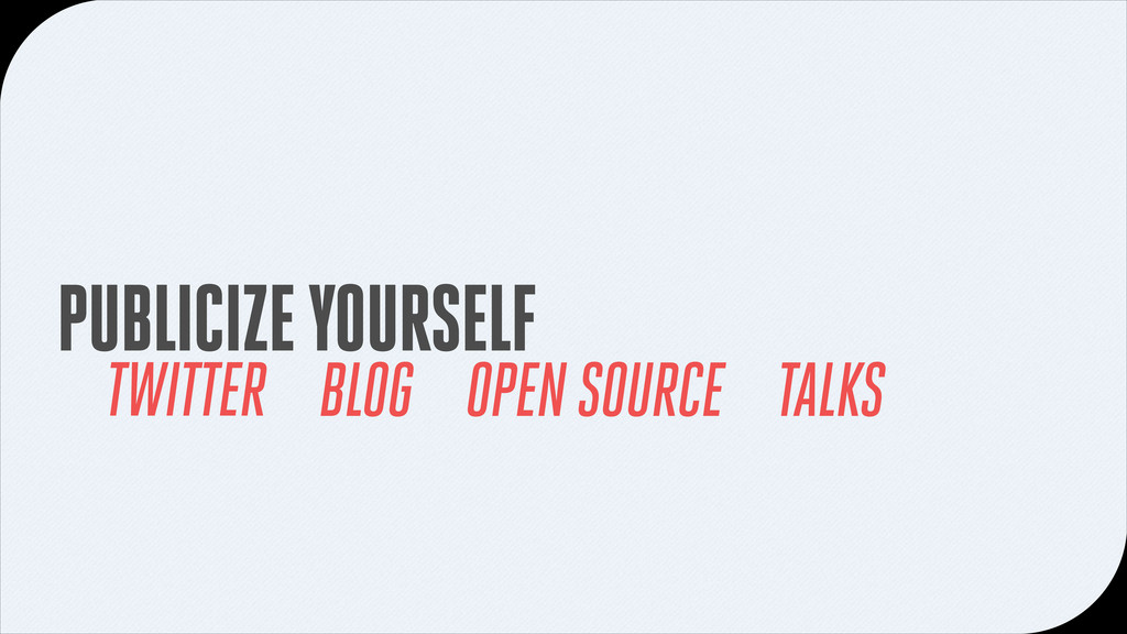 PUBLICIZE YOURSELF TWITTER BLOG OPEN SOURCE TAL...