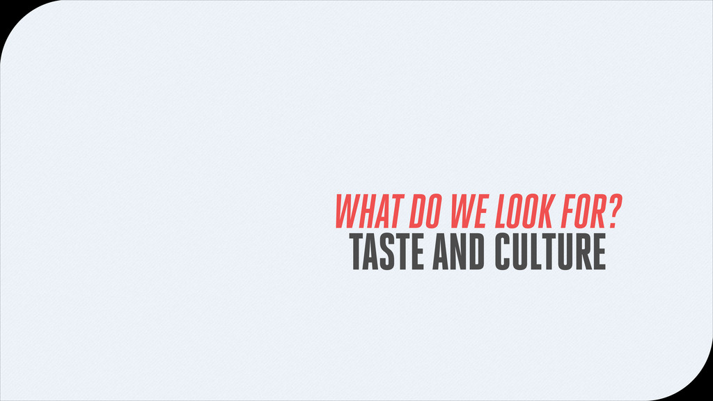 TASTE AND CULTURE WHAT DO WE LOOK FOR?