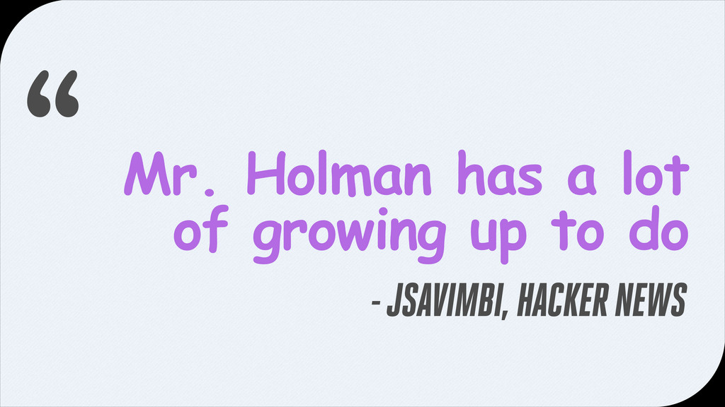 Mr. Holman has a lot of growing up to do - JSAV...