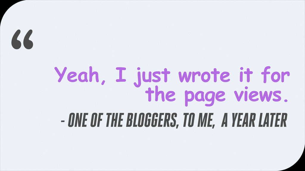 Yeah, I just wrote it for the page views. - ONE...