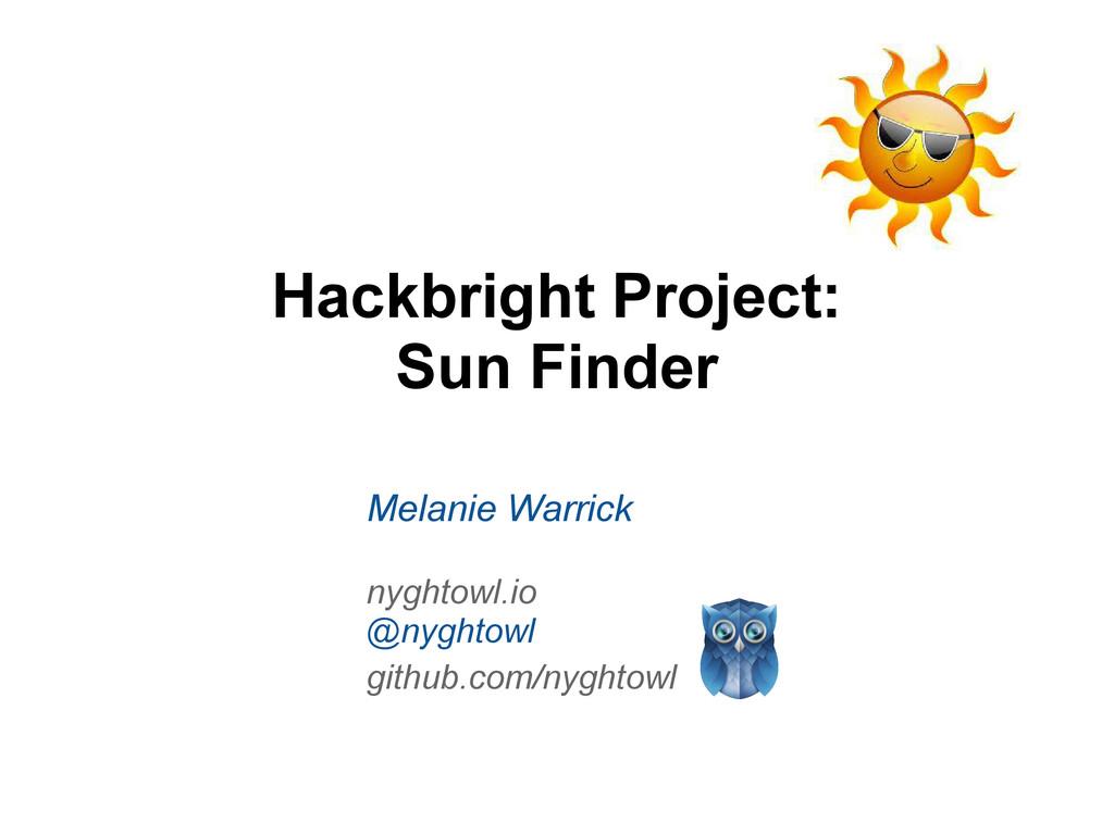 Hackbright Project: Sun Finder Melanie Warrick ...