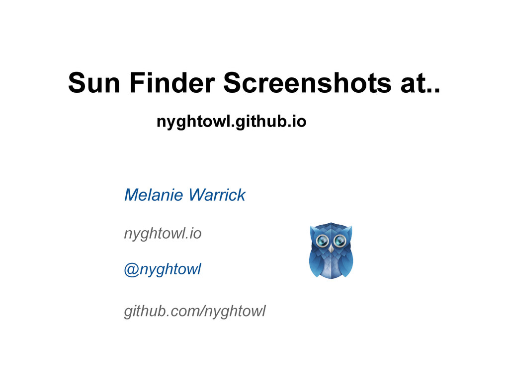 Melanie Warrick nyghtowl.io @nyghtowl github.co...