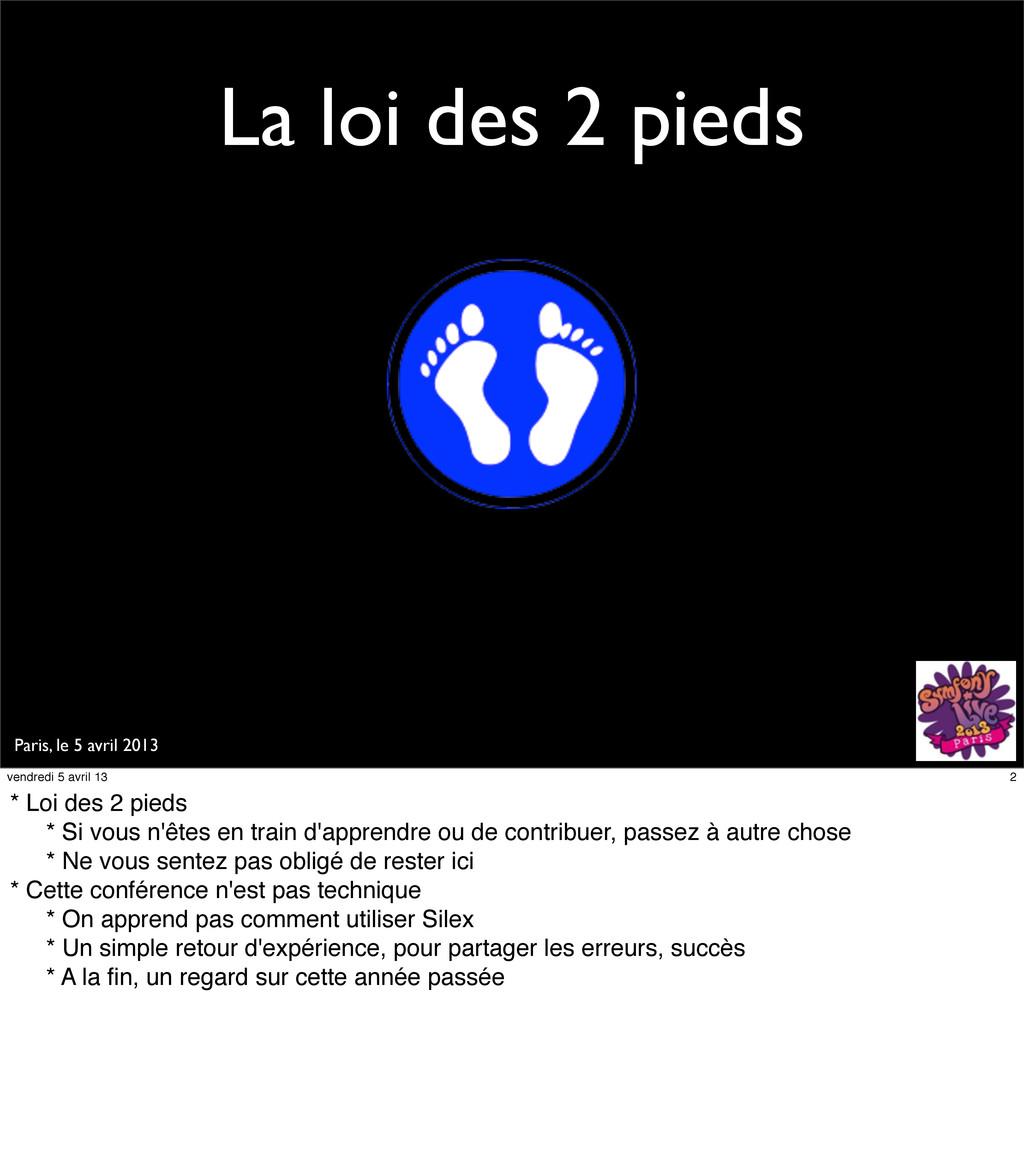Paris, le 5 avril 2013 La loi des 2 pieds 2 ven...