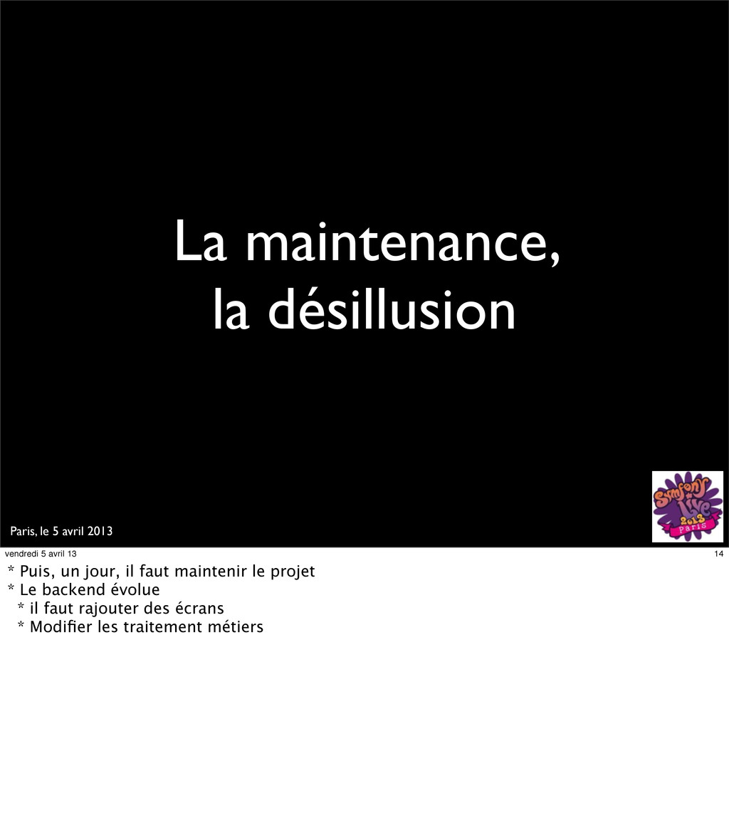 Paris, le 5 avril 2013 La maintenance, la désil...