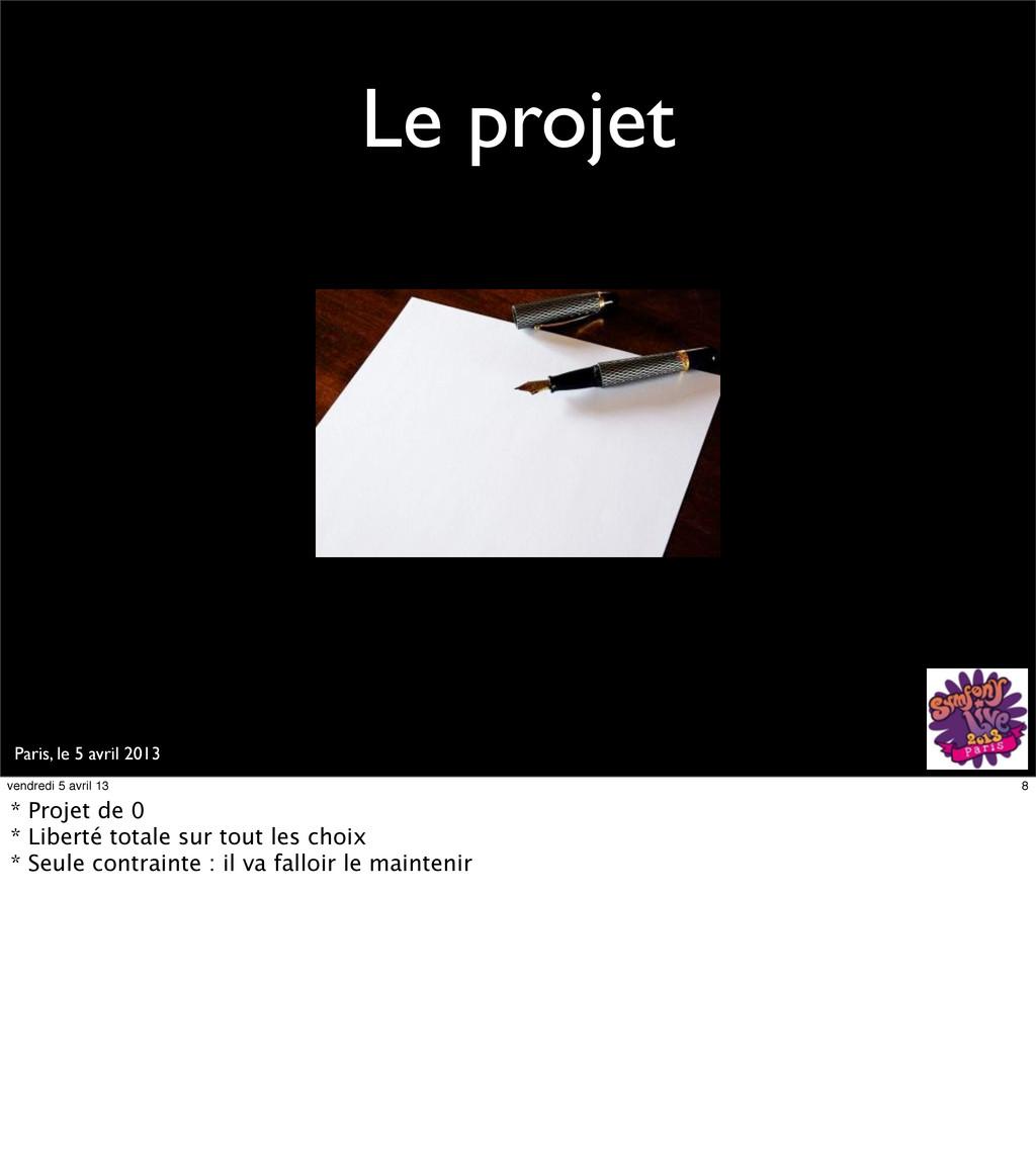Paris, le 5 avril 2013 Le projet 8 vendredi 5 a...