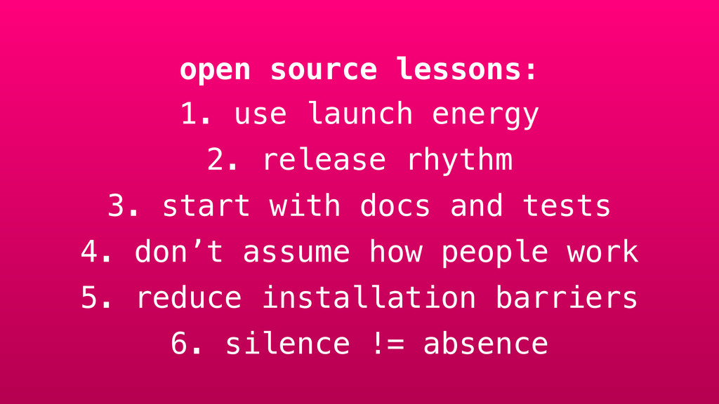 open source lessons: 1. use launch energy 2. re...
