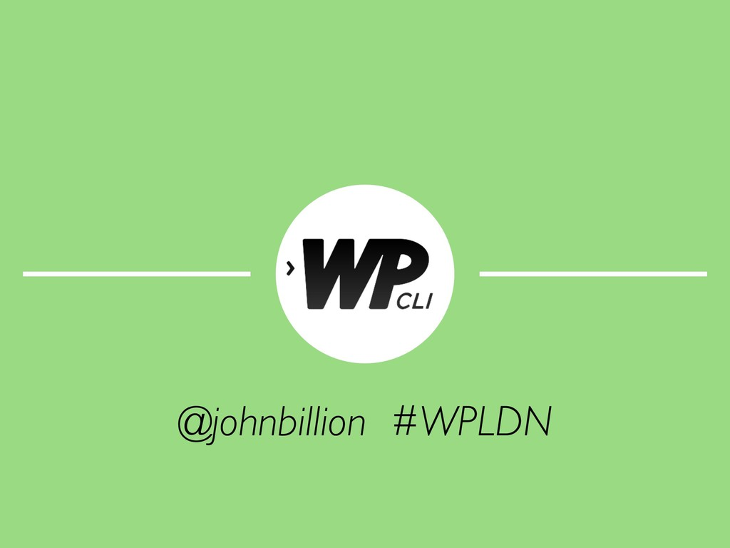 @johnbillion #WPLDN