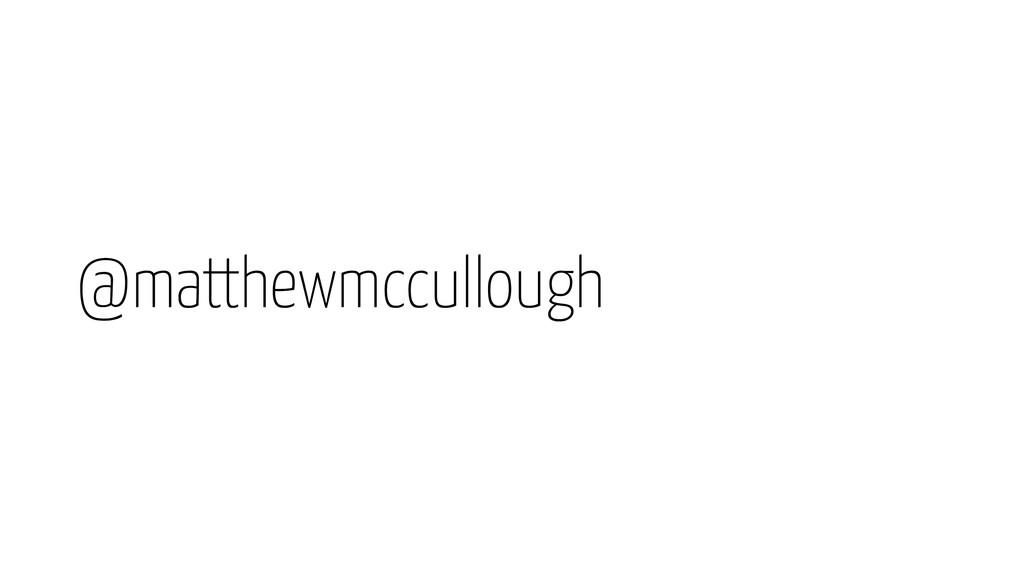 @matthewmccullough