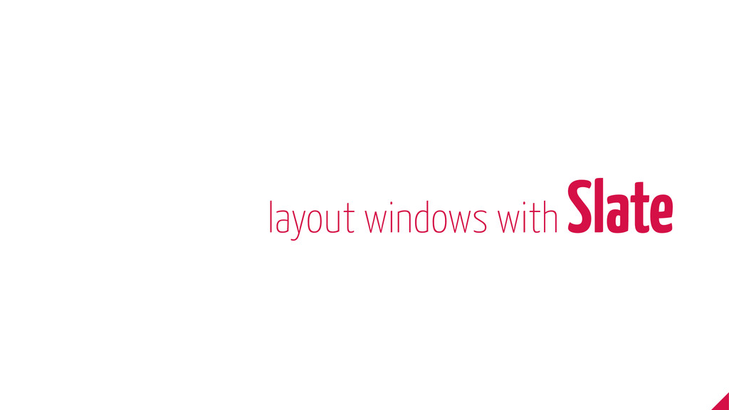 layout windows with Slate