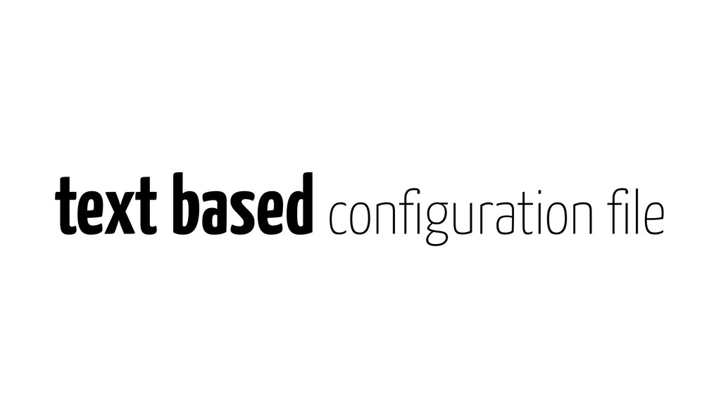 text based configuration file