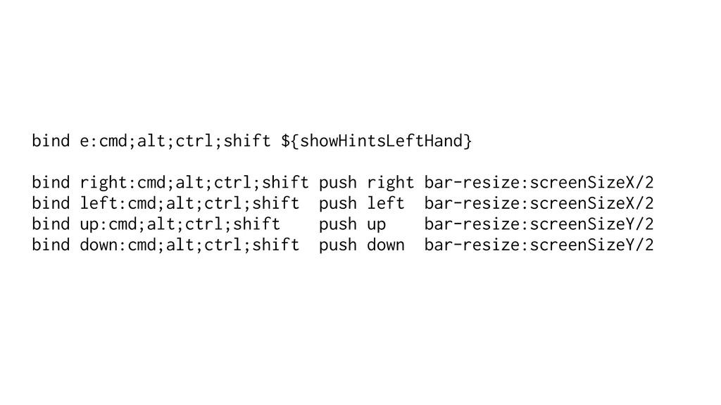 bind e:cmd;alt;ctrl;shift ${showHintsLeftHand}...