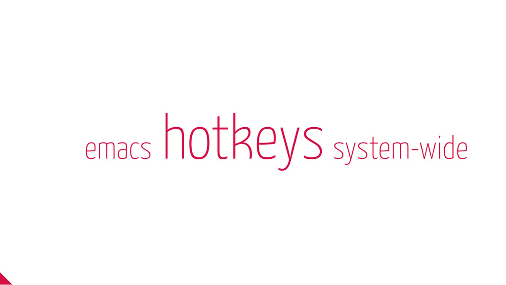 emacs hotkeys system-wide