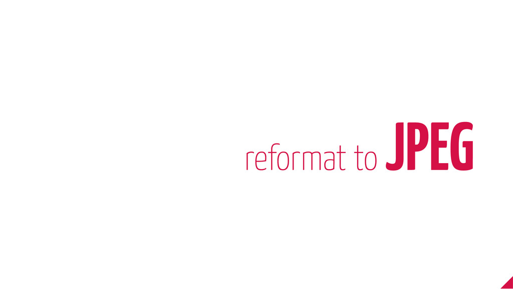 reformat to JPEG