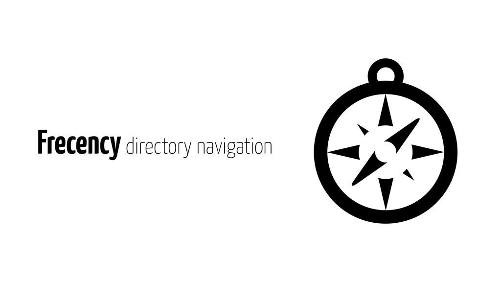 Frecency directory navigation