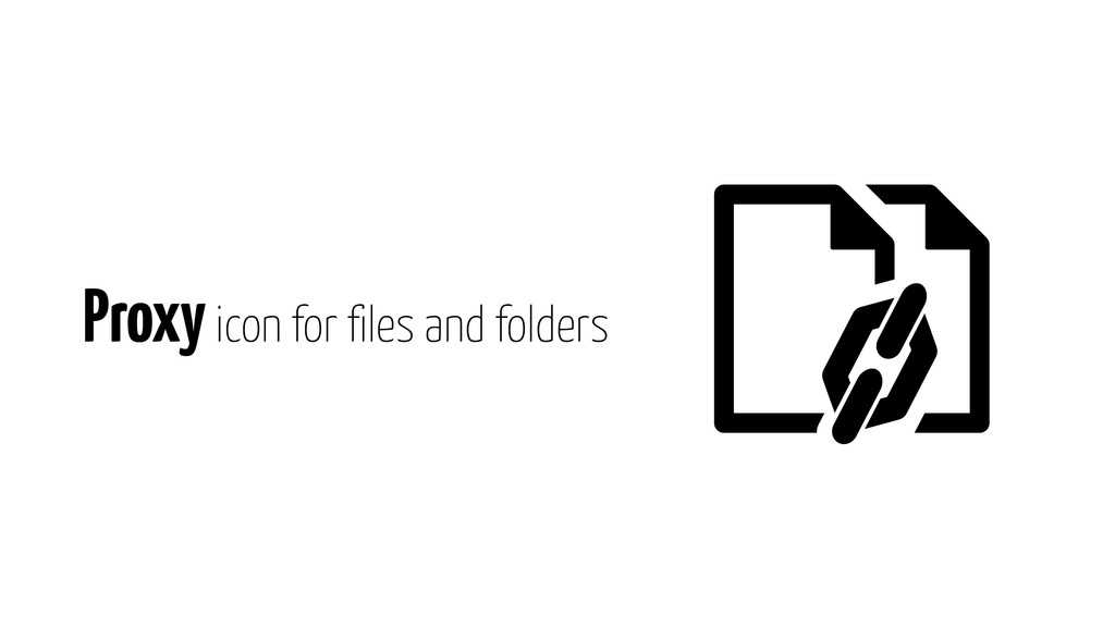 Proxy icon for files and folders