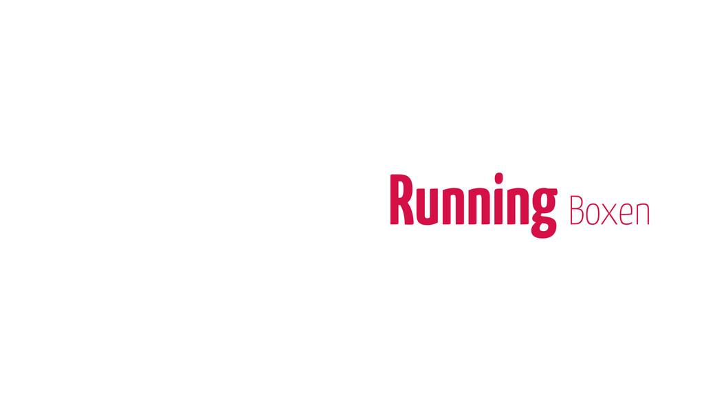 Running Boxen