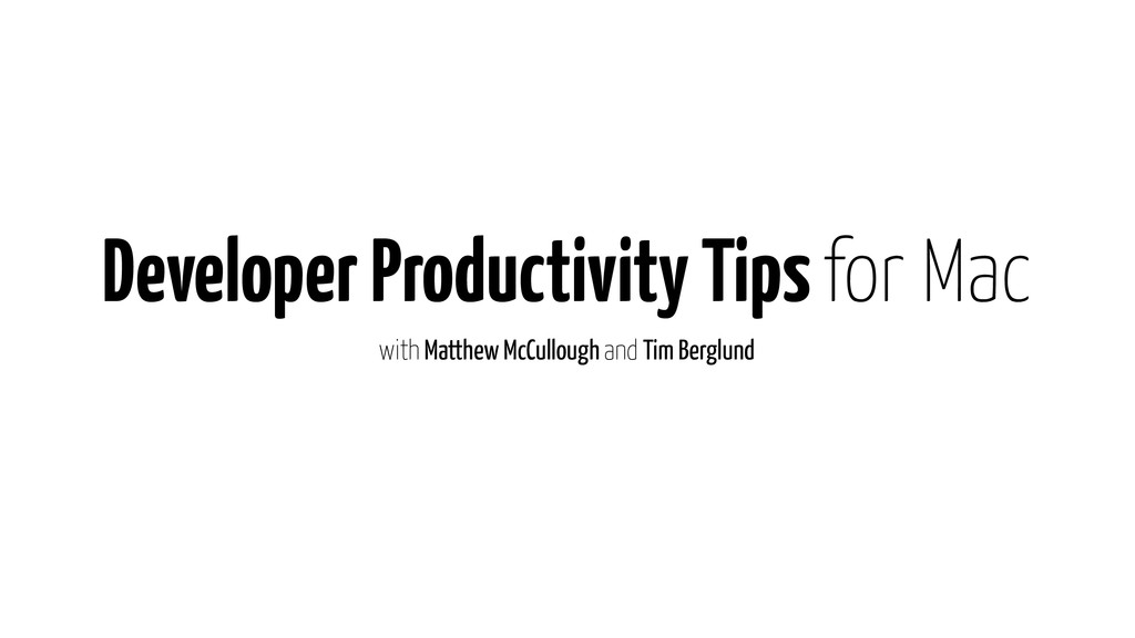 Developer Productivity Tips for Mac with Matthe...