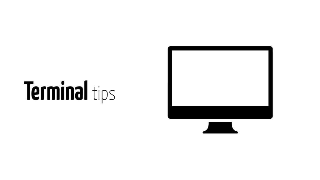 Terminal tips
