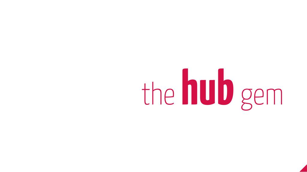 the hub gem