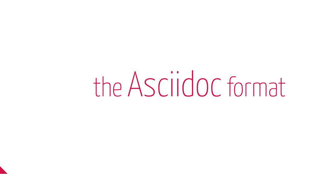 the Asciidoc format