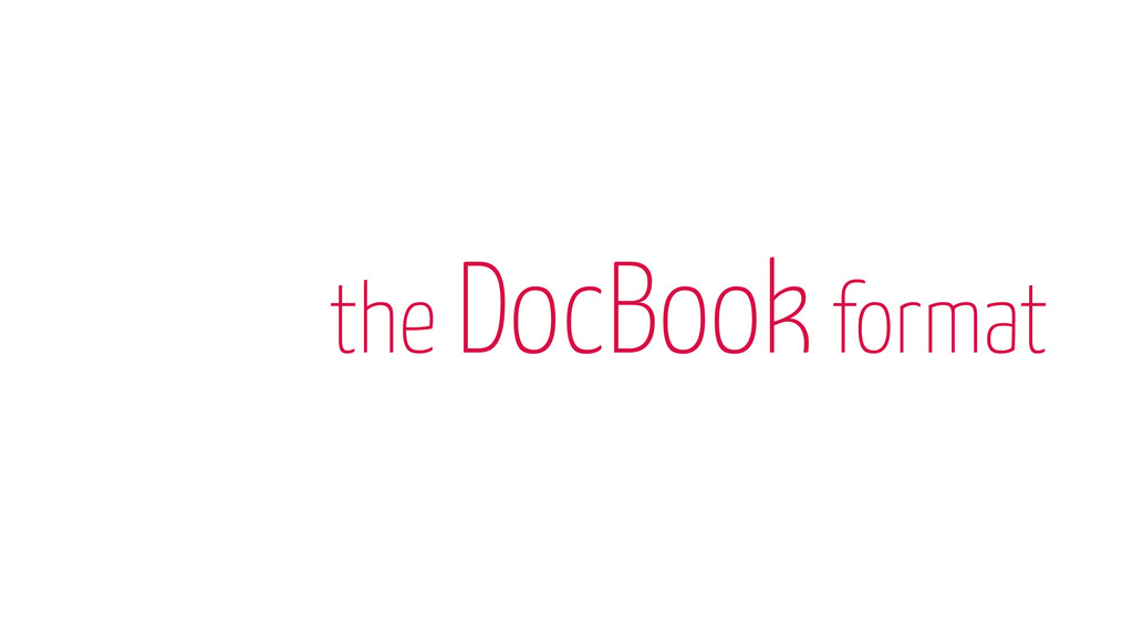 the DocBook format