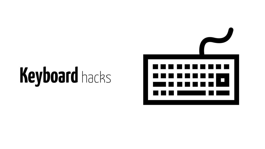 Keyboard hacks