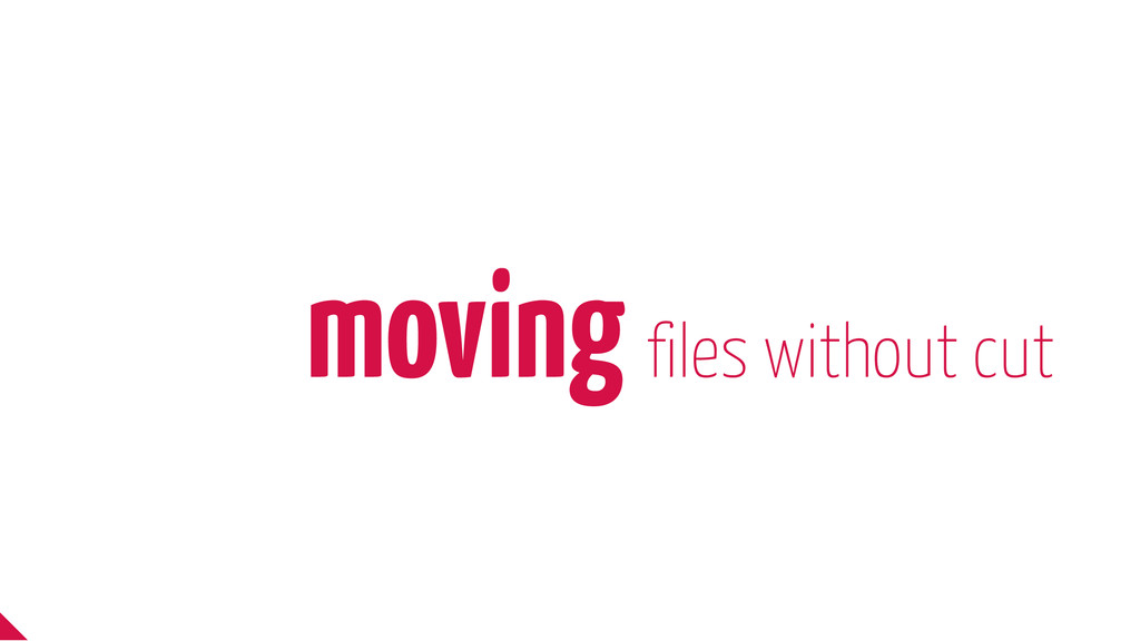 moving files without cut