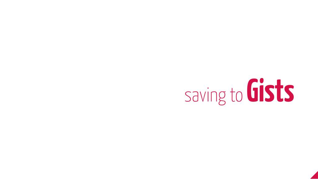saving to Gists