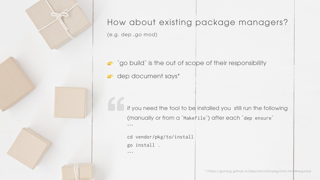 How about existing package managers? (e.g. dep ...