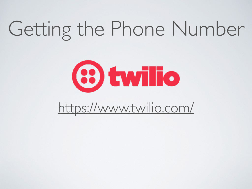 Getting the Phone Number https://www.twilio.com/