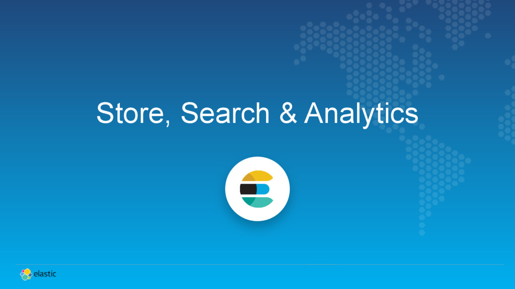 Store, Search & Analytics