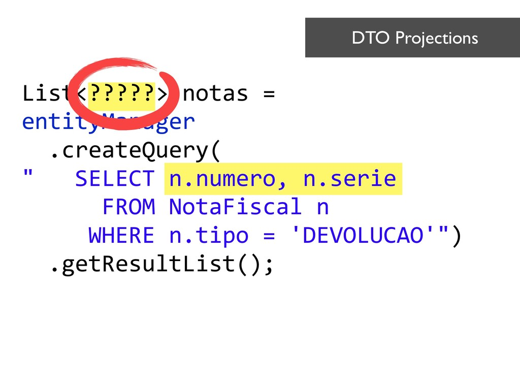 List<?????> notas = entityManager .createQuery...