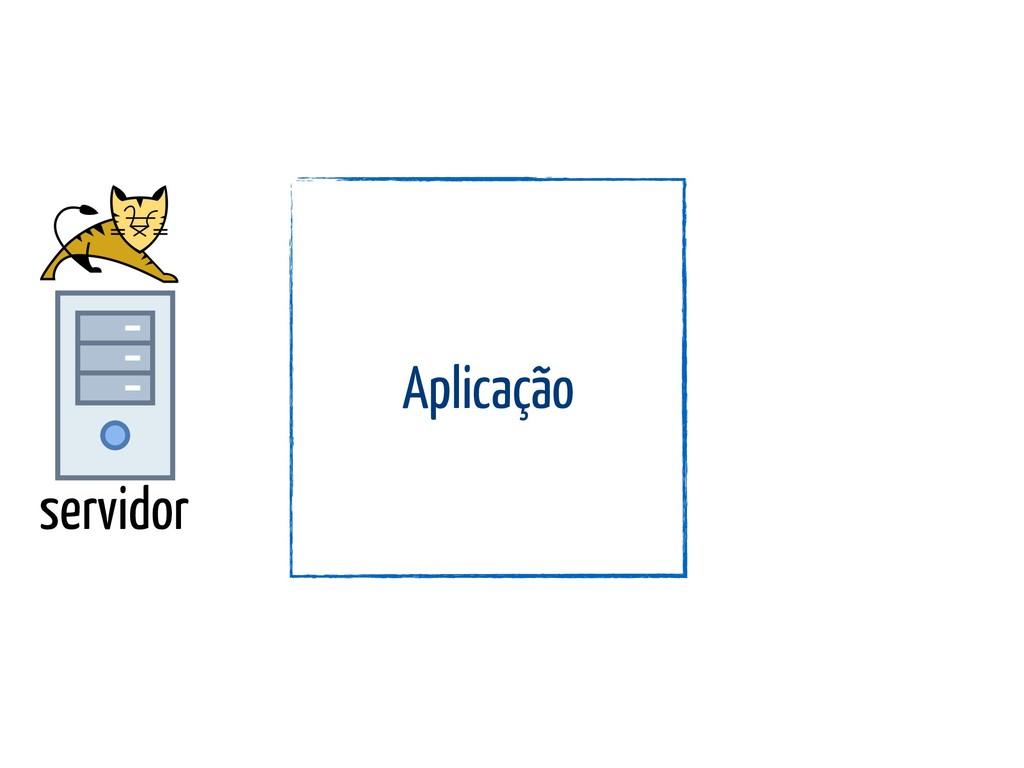 servidor Aplicação