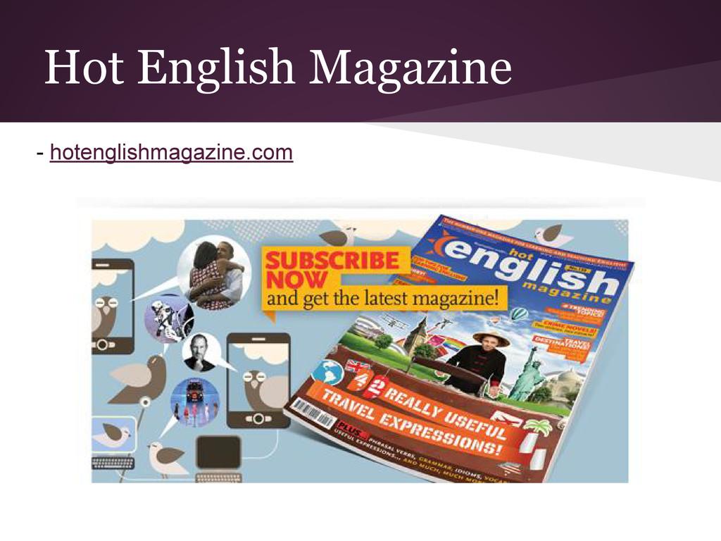 Hot English Magazine - hotenglishmagazine.com