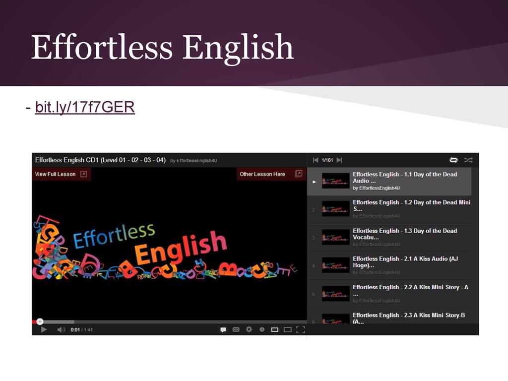 Effortless English - bit.ly/17f7GER
