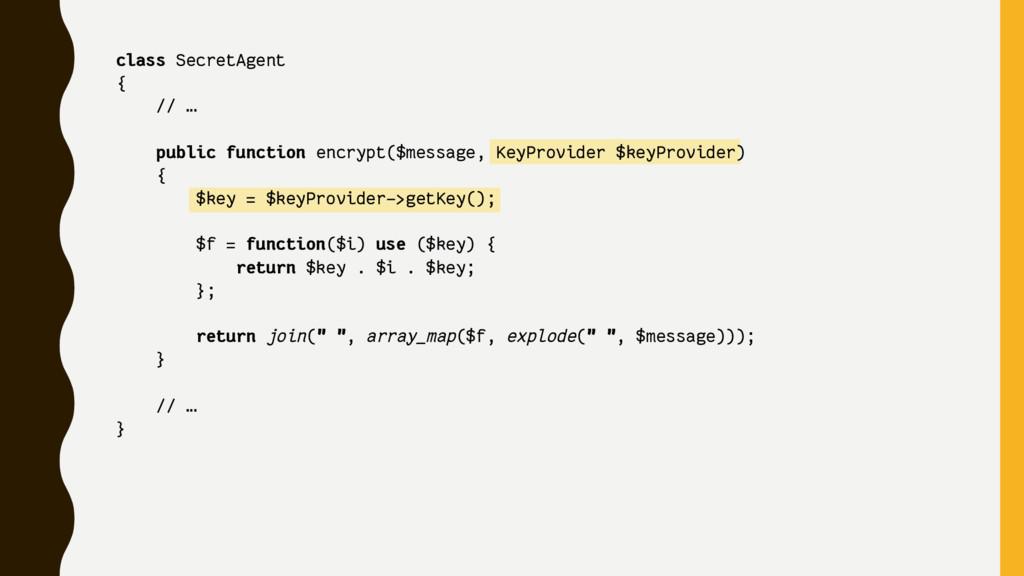 class SecretAgent { // … public function encryp...