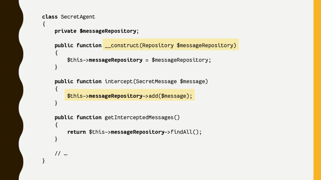 class SecretAgent { private $messageRepository;...