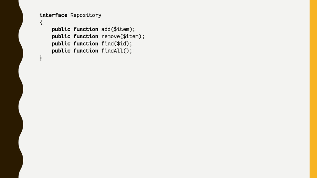 interface Repository { public function add($ite...