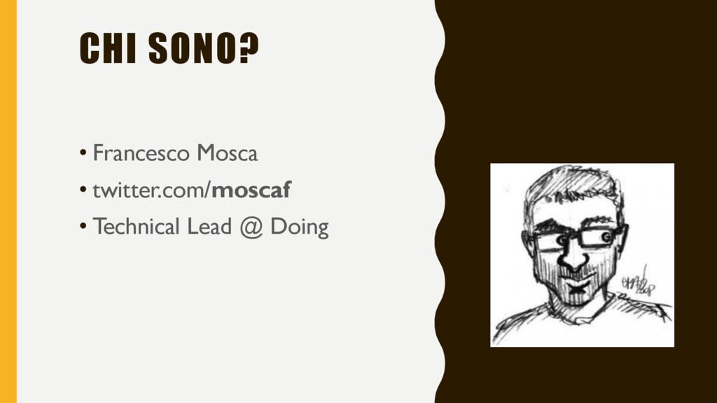 CHI SONO? • Francesco Mosca • twitter.com/mosca...