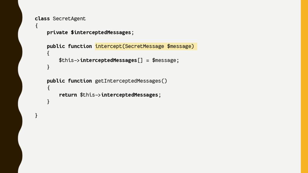 class SecretAgent { private $interceptedMessage...
