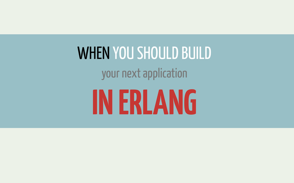 TEXT WHEN YOU SHOULD BUILD your next applicatio...