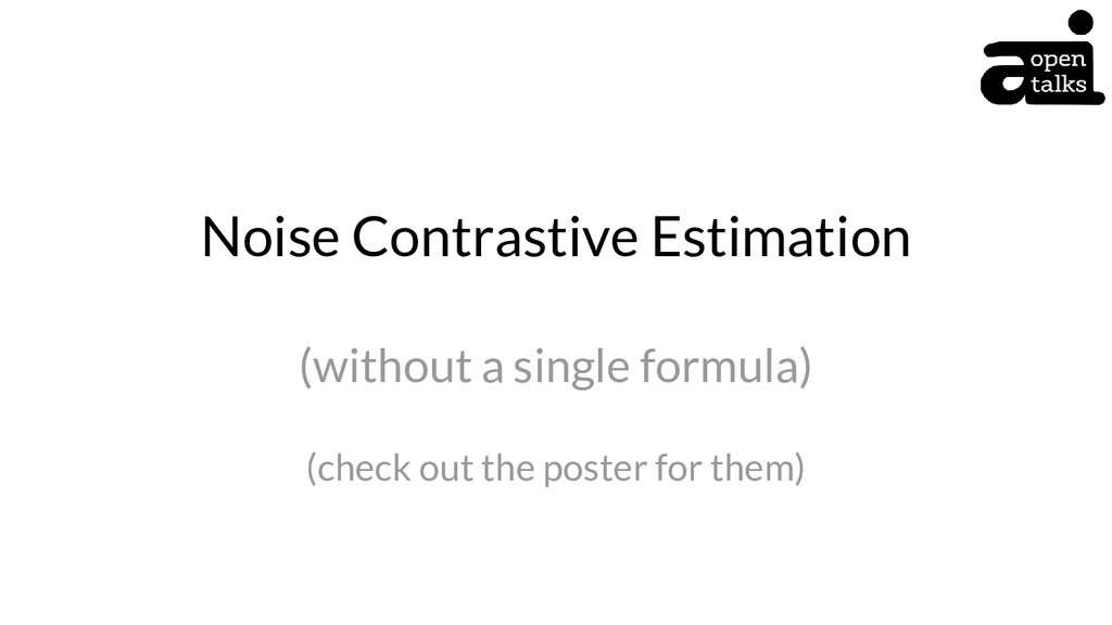 Noise Contrastive Estimation (without a single ...